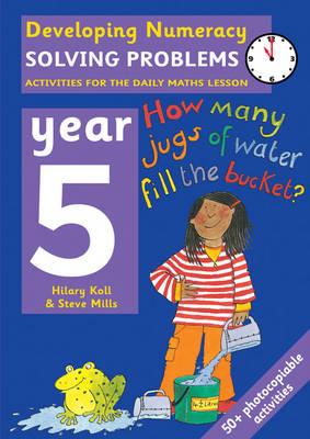 Solving Problems: Year 5: Activities for the Daily Maths Lesson - Developing Numeracy (Paperback)