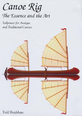 Canoe Rig: Sailpower for Antique and Traditional Canoes - WoodenBoat Books (Paperback)