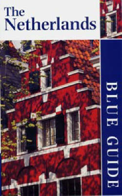 The Netherlands - Blue Guides (Paperback)
