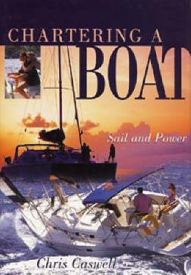 Chartering a Boat: Sail and Power - Sheridan House (Hardback)