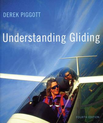 Understanding Gliding: The Principles of Soaring Flight (Paperback)