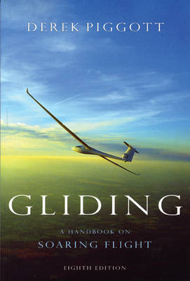 Gliding: A Handbook on Soaring Flight (Paperback)