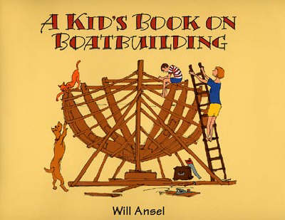 A Kid's Book on Boatbuilding - WoodenBoat Books (Paperback)