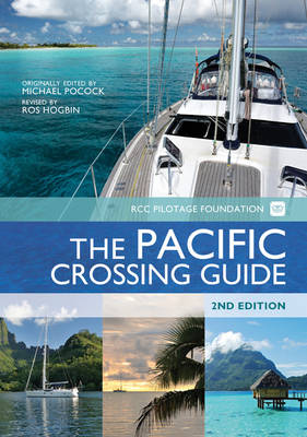 The Pacific Crossing Guide: RCC Pilotage Foundation with Ocean Cruising Club (Hardback)