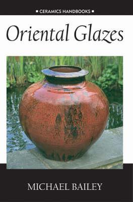Oriental Glazes - Ceramics Handbooks (Paperback)