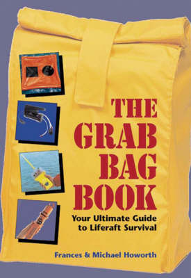 The Grab Bag Book: Your Ultimate Guide to Liferaft Survival (Paperback)