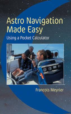 Astro Navigation Made Easy: Using a Pocket Calculator (Paperback)
