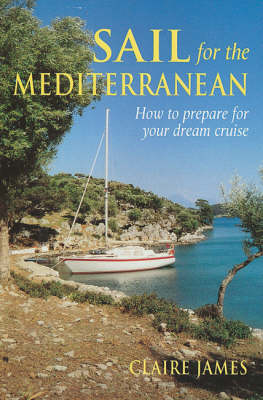 Sail for the Mediterranean: How to Prepare for Your Dream Cruise (Paperback)
