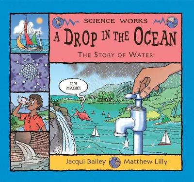 A Drop in the Ocean: The Story of Water - Science Works (Paperback)