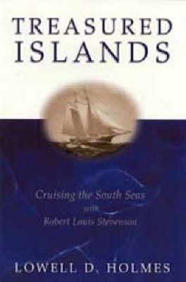 Treasured Islands: Cruising the South Seas with Robert Louis Stevenson - Sheridan House (Hardback)
