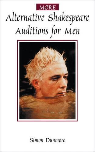 More Alternative Shakespeare Auditions for Men - Audition Speeches (Paperback)