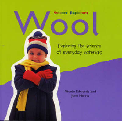 Wool: Exploring the Science of Everyday Materials - Science Explorers (Paperback)