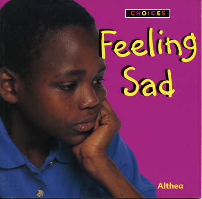 Feeling Sad - Choices (Paperback)