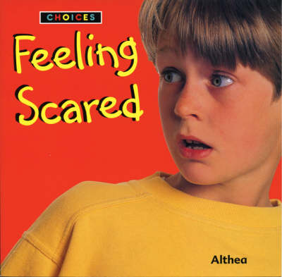 Feeling Scared - Choices (Paperback)