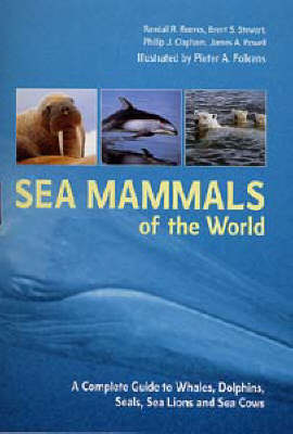 Sea Mammals of the World: A Complete Guide to Whales, Dolphins, Seals, Sea Lions and Sea Cows (Paperback)