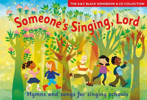 Someone's Singing, Lord (Book + CD): Hymns and Songs for Children - Songbooks