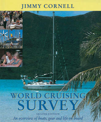 World Cruising Survey: An Overview of Boats, Gear and Life on Board (Hardback)