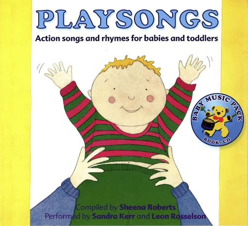 Playsongs: Action Songs and Rhymes for Babies and Toddlers - Songbooks (Paperback)