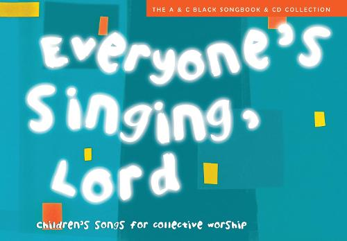 Everyone's Singing, Lord (Book + CD/CD-ROM): Children's Songs for Collective Worship - Songbooks