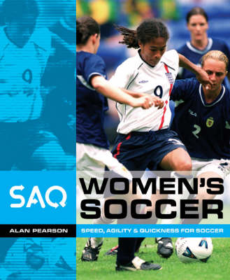Women's Soccer: Speed, Agility and Quickness for Soccer - SAQ (Paperback)