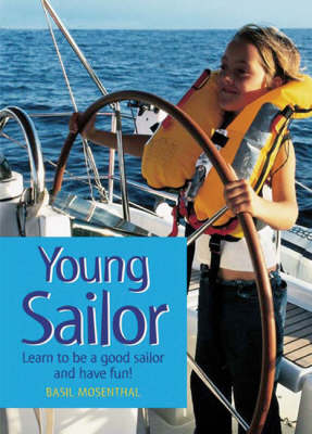 Young Sailor: Learn to be a Good Sailor and Have Fun! (Paperback)