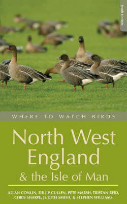 Where to Watch Birds in North West England and the Isle of Man - Where to Watch Birds (Paperback)