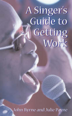 A Singer's Guide to Getting Work (Paperback)