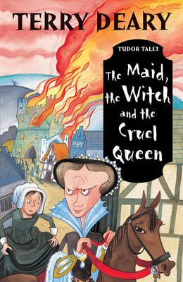 The Maid, the Witch and the Cruel Queen - Tudor Tales (Paperback)