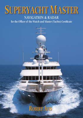 Superyacht Master: Navigation and Radar for the Master (Yachts) Certificate (Paperback)