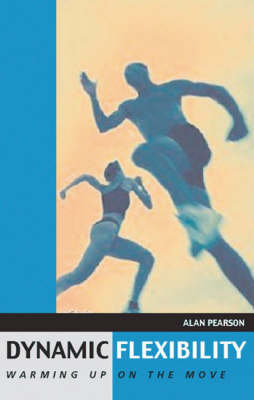 Dynamic Flexibility: Warming Up on the Move (Paperback)