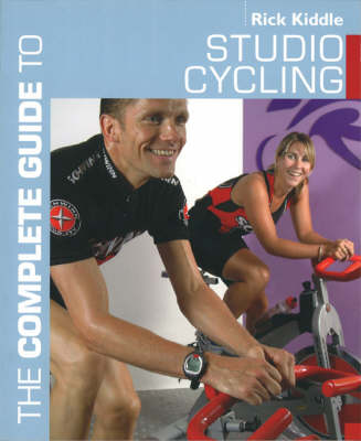 The Complete Guide to Studio Cycling - Complete Guides (Paperback)