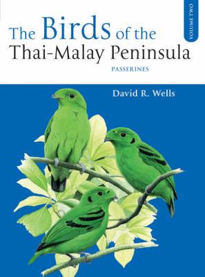 The Birds of the Thai-Malay Peninsula: v.2: Passerines (Hardback)