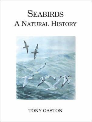 Seabirds: A Natural History (Hardback)