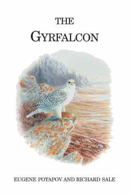 The Gyrfalcon - Poyser Monographs (Hardback)
