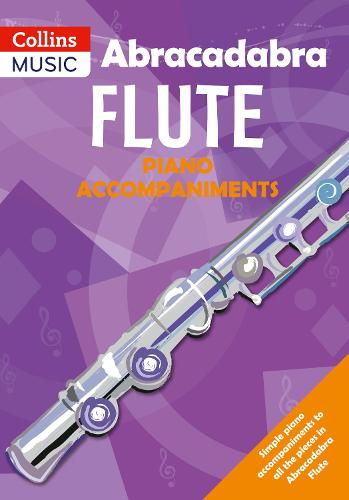 Abracadabra Flute Piano Accompaniments: The Way to Learn Through Songs and Tunes - Abracadabra Woodwind (Paperback)
