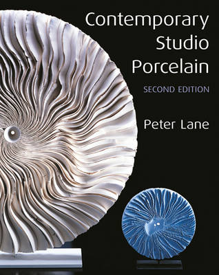Contemporary Studio Porcelain: Materials, Techniques and Expressions (Hardback)