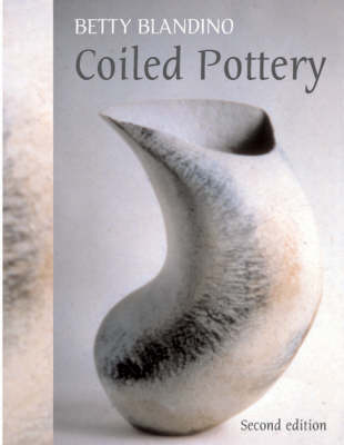 Coiled Pottery: Traditional and Contemporary Ways (Paperback)