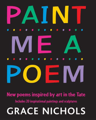 Paint Me a Poem: New Poems Inspired by Art in the Tate (Paperback)