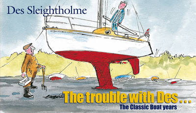 The Trouble with Des: The Classic Boat Years (Paperback)