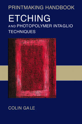 Etching and Photopolymer Intaglio Techniques - Printmaking Handbooks (Paperback)