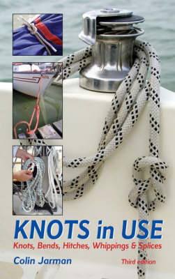 Knots in Use: Knots, Bends, Hitches, Whippings and Splices (Paperback)