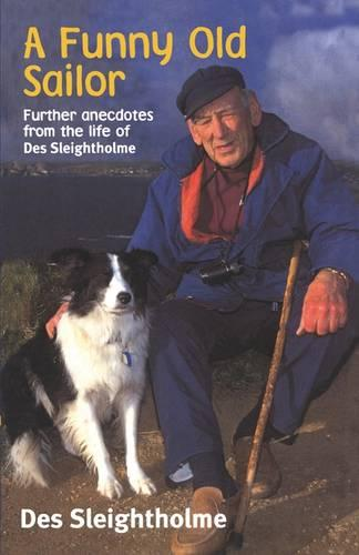 A Funny Old Sailor: Further Anecdotes from the Life of Des Sleightholme (Paperback)