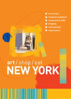 art/shop/eat New York - Art/shop/eat (Paperback)