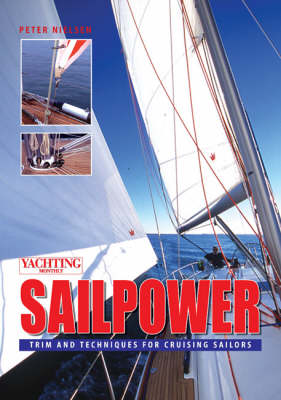 """Yachting Monthly's"" Sailpower: Trim and Techniques for Cruising Sailors (Paperback)"