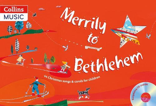 Merrily to Bethlehem (Book + CD): 44 Christmas Songs and Carols for Children - Songbooks