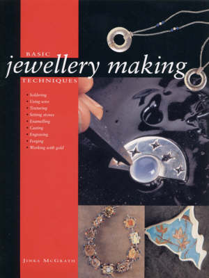 Basic Jewellery Making Techniques (Paperback)