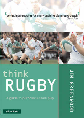 Think Rugby: A Guide to Purposeful Team Play (Paperback)