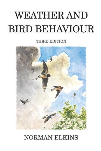 Weather and Bird Behaviour - Poyser Monographs (Hardback)