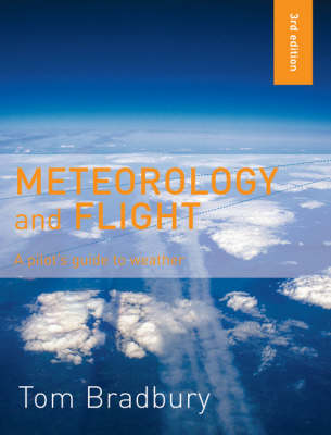 Meteorology and Flight: A Pilot's Guide to Weather (Paperback)