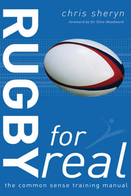 Rugby for Real: The Common Sense Training Manual (Paperback)